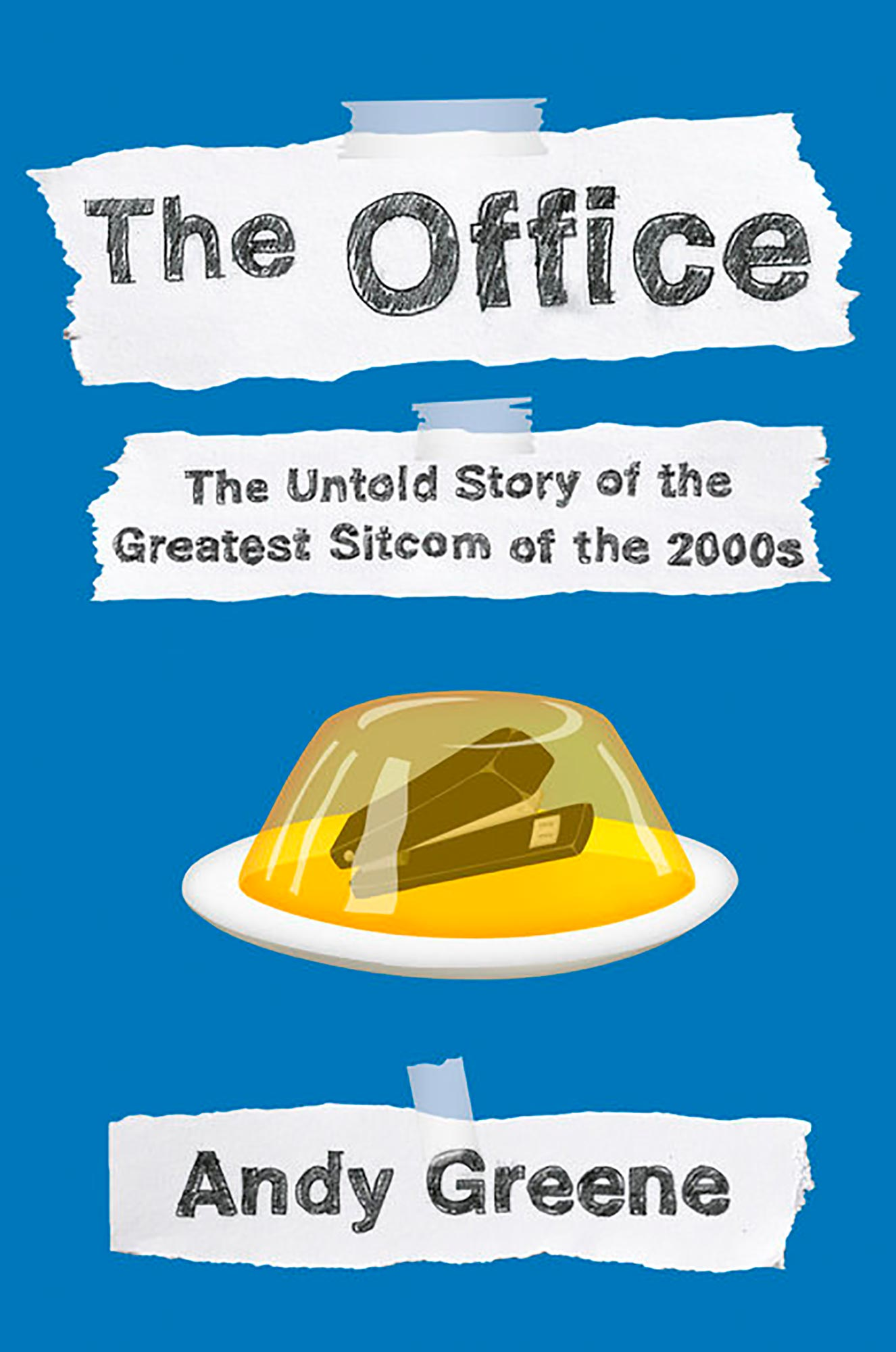 The Office: The Untold Story of the Greatest Sitcom of the 2000s by Andy greene