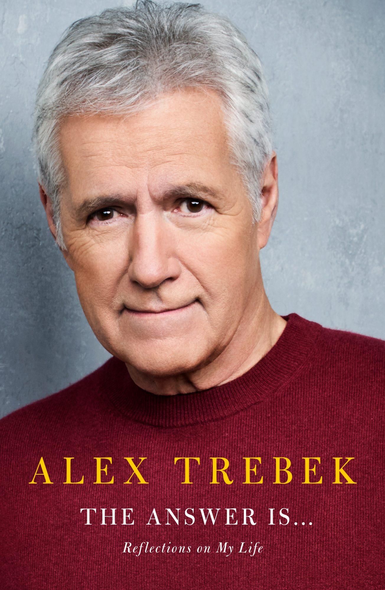 Alex Trebek : The Answer is. . .
