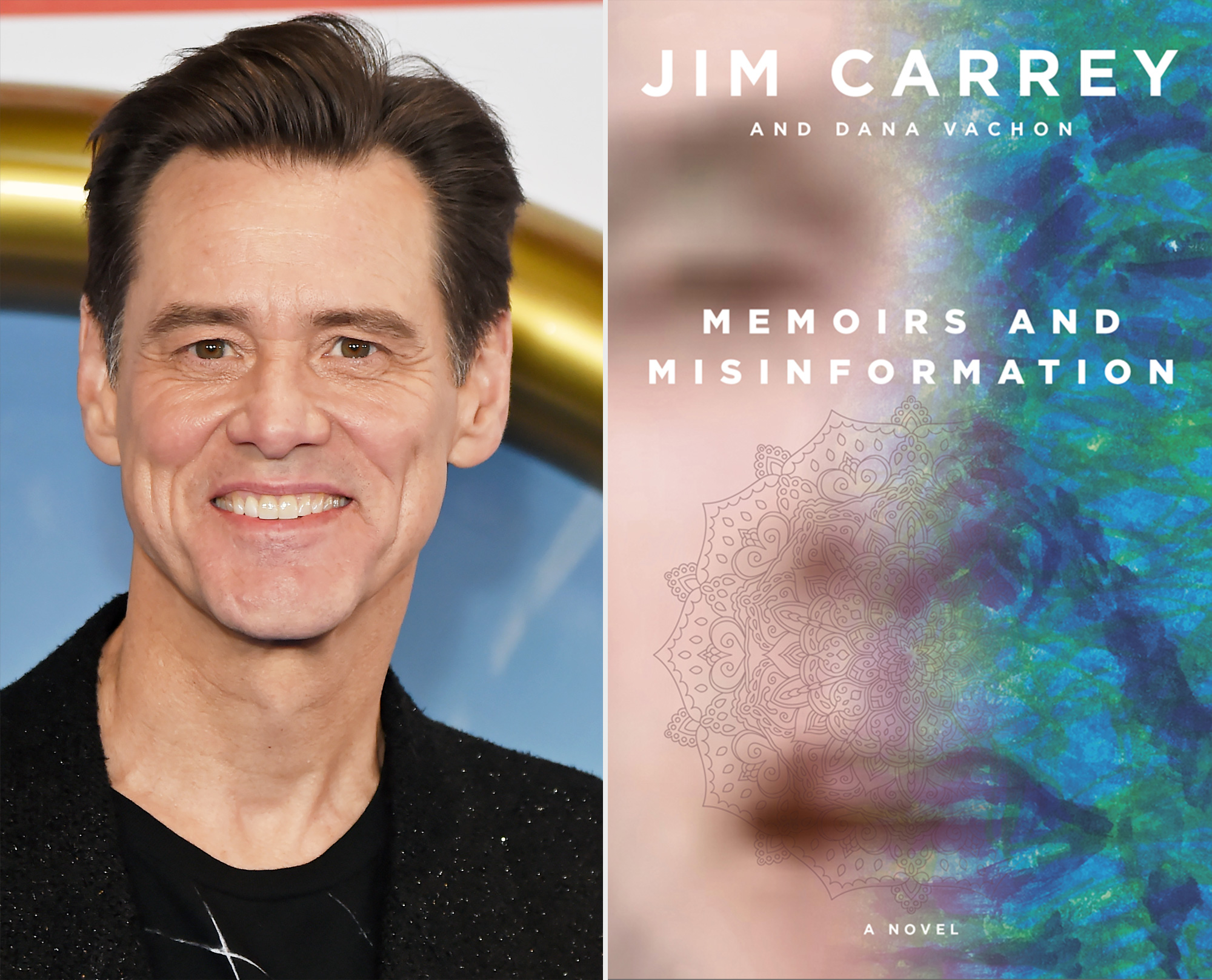 Memoirs and Misinformation A NOVEL By JIM CARREY and DANA VACHON