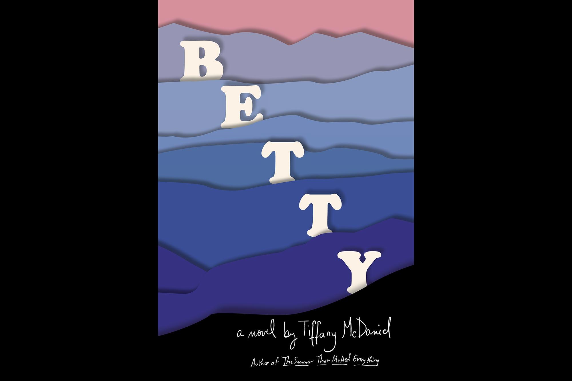 Betty: A Novel by Tiffany McDaniel