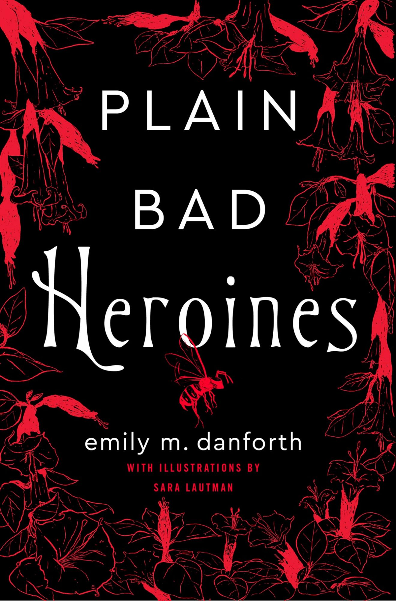 Plain Bad Heroines: A Novel  by Emily M. Danforth