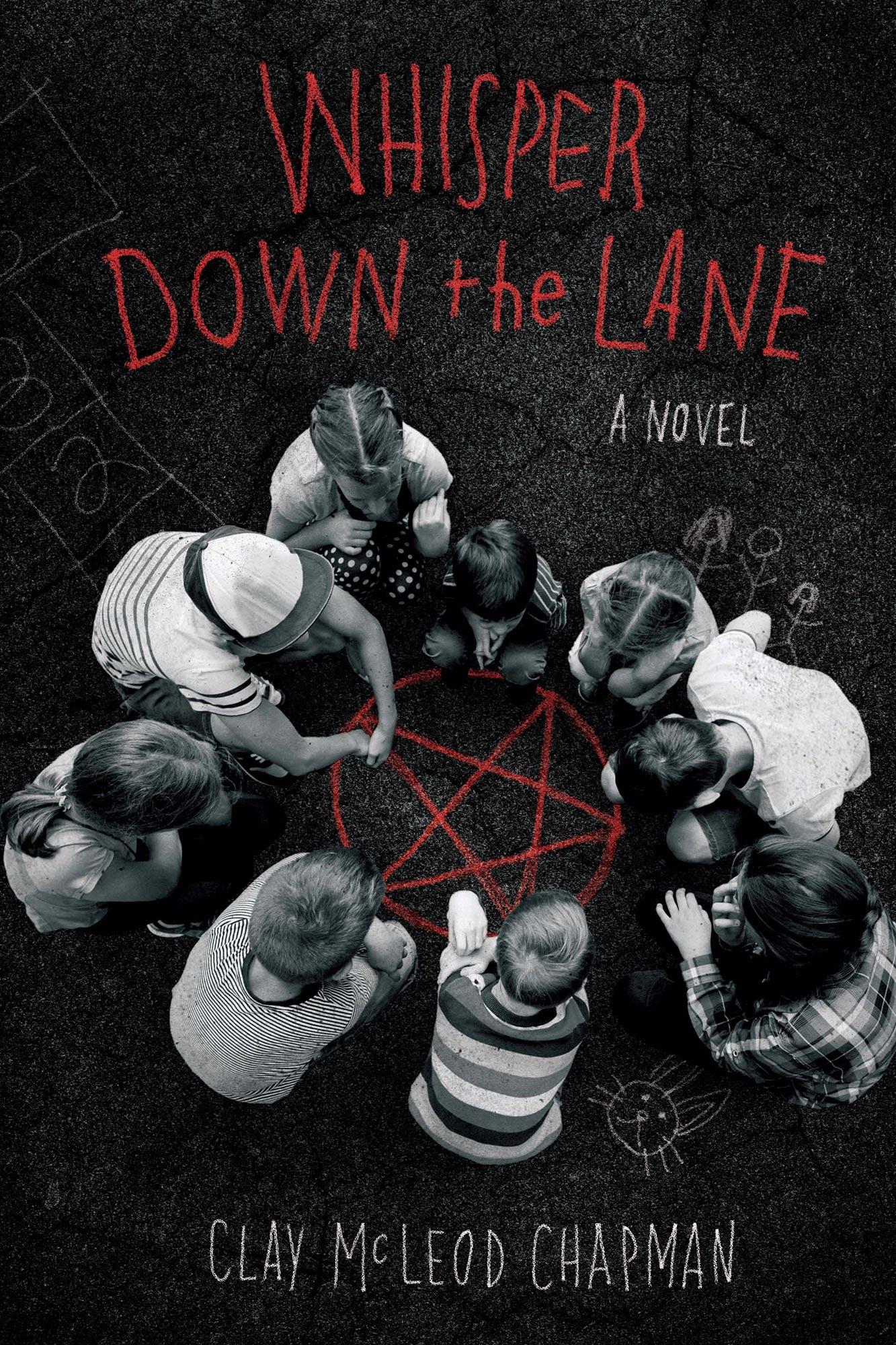Whisper Down The Lane by Clay McLeod Chapman
