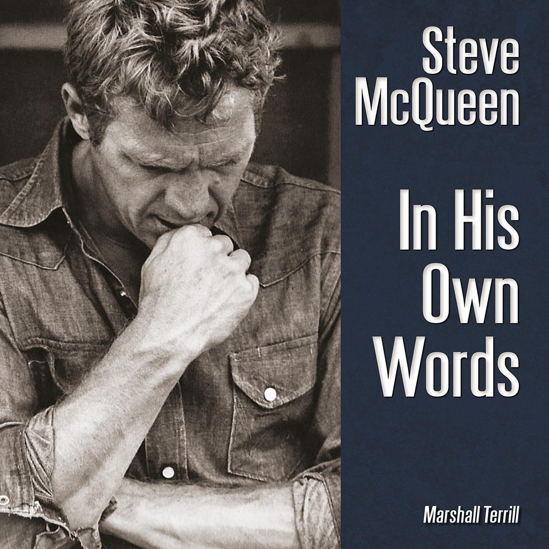 Steve McQueen - In His Own Words