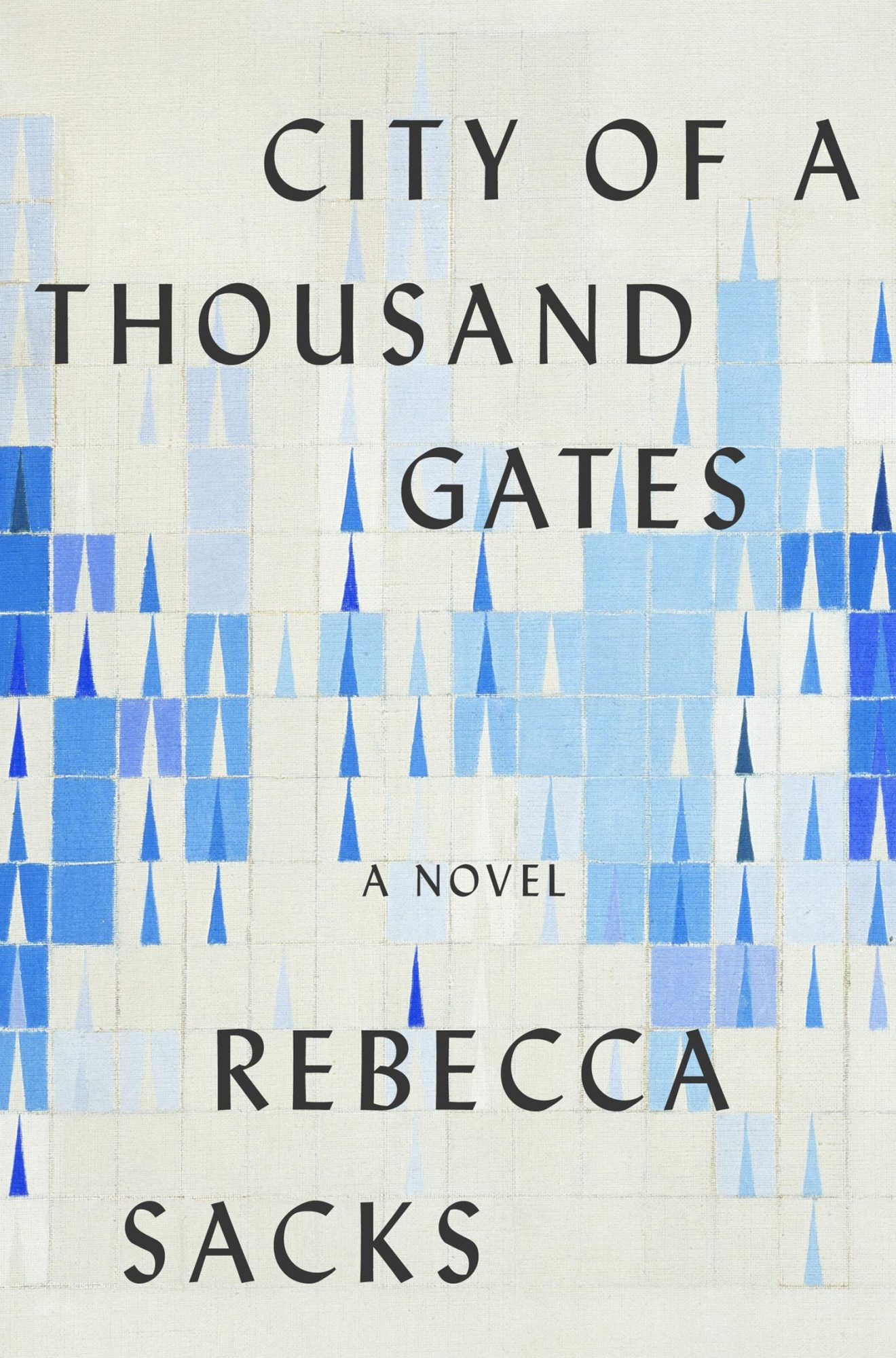 City of a Thousand Gates: A Novel by Rebecca Sacks