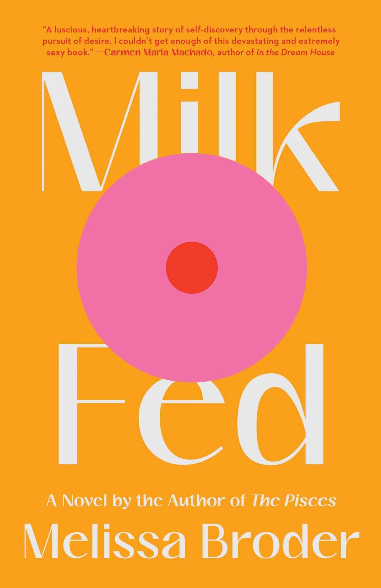 Milk Fed: A Novel by Melissa Broder