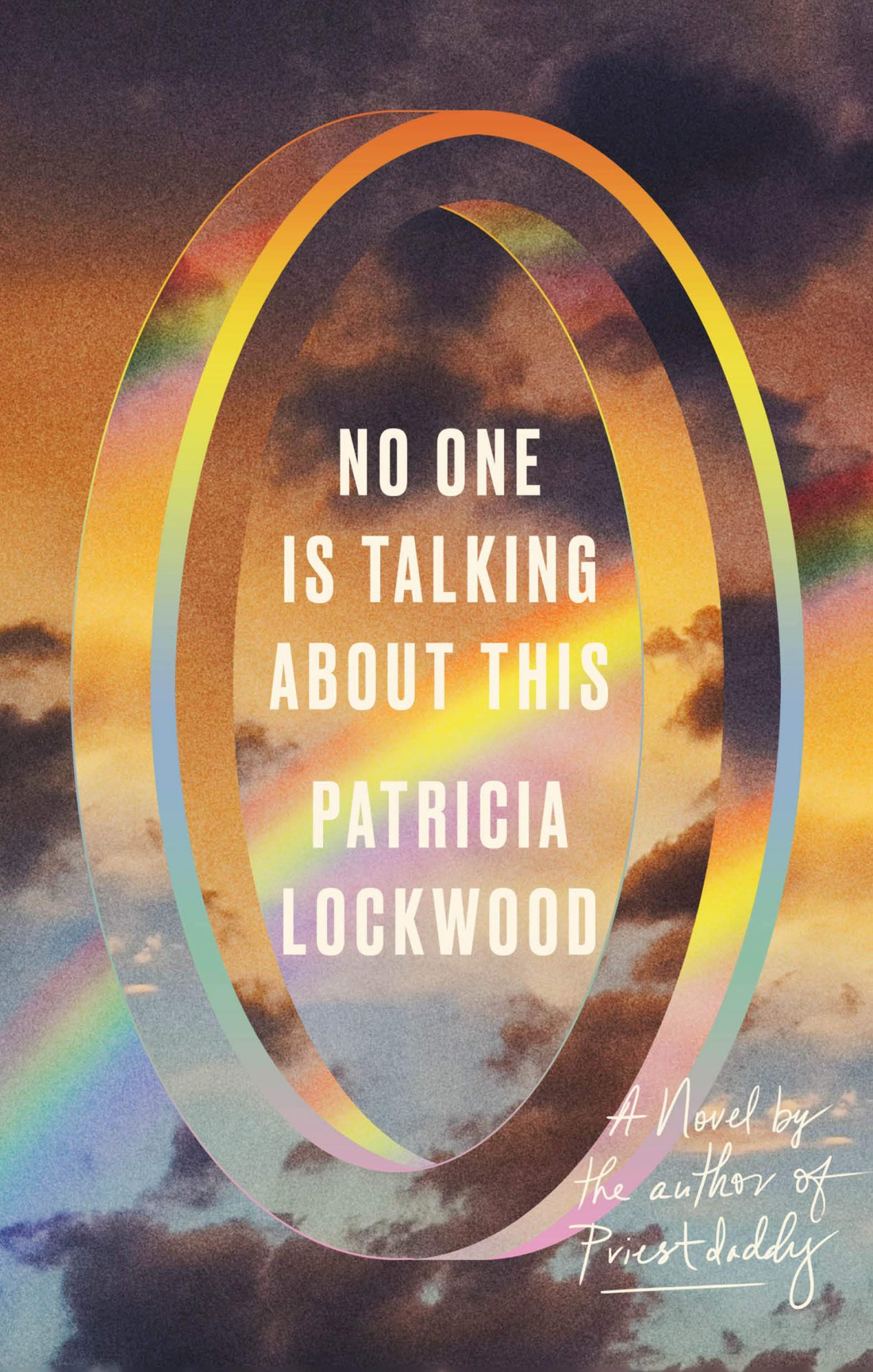 No One Is Talking About This: A Novel by Patricia Lockwood