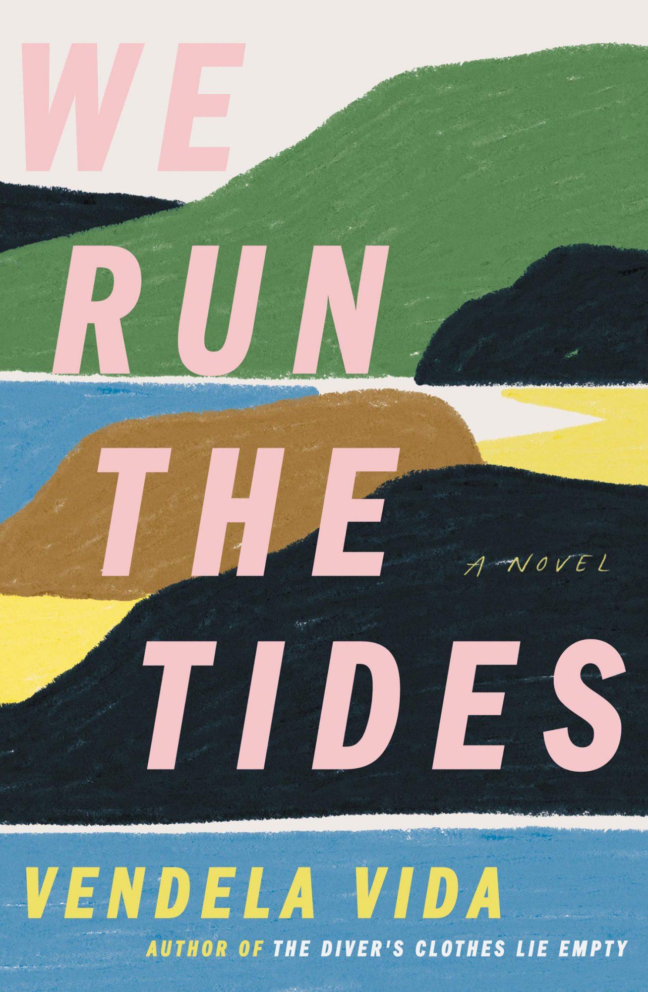 We Run the Tides: A Novel Hardcover by Vendela Vida