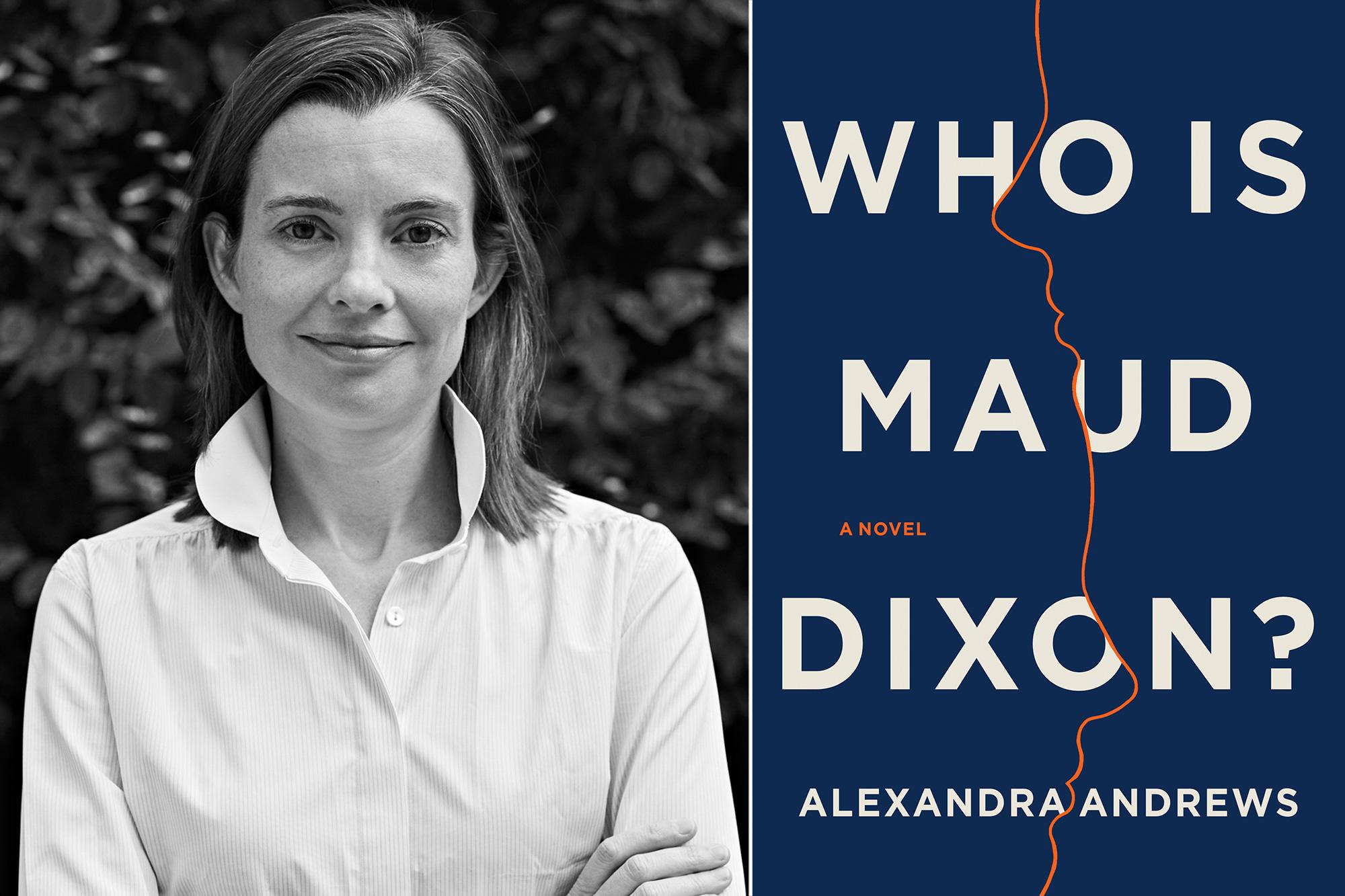 Alexandra Andrews, Who Is Maud Dixon