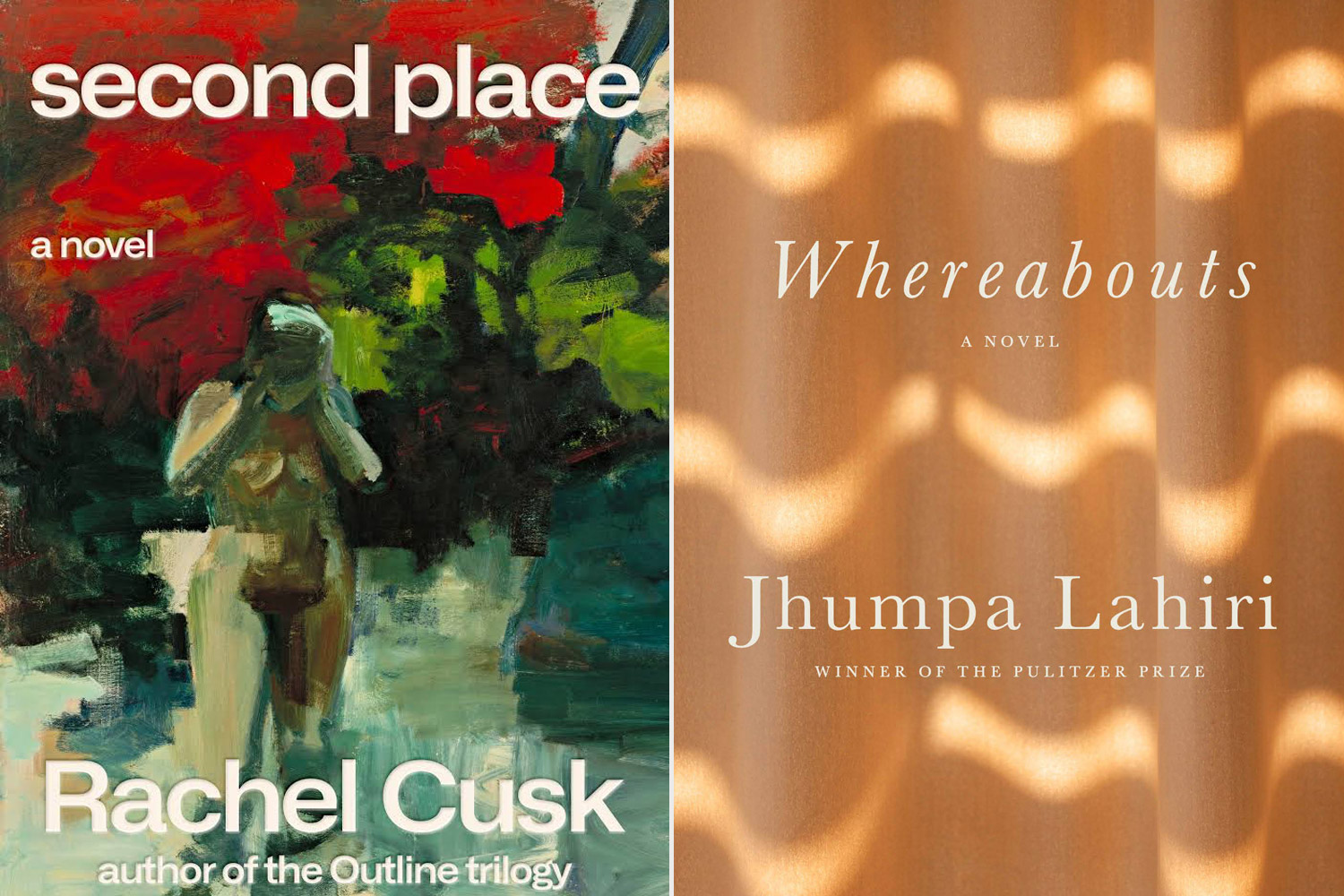 SECOND PLACE by rachel cusk and WHEREABOUTS by jhumpa lahiri