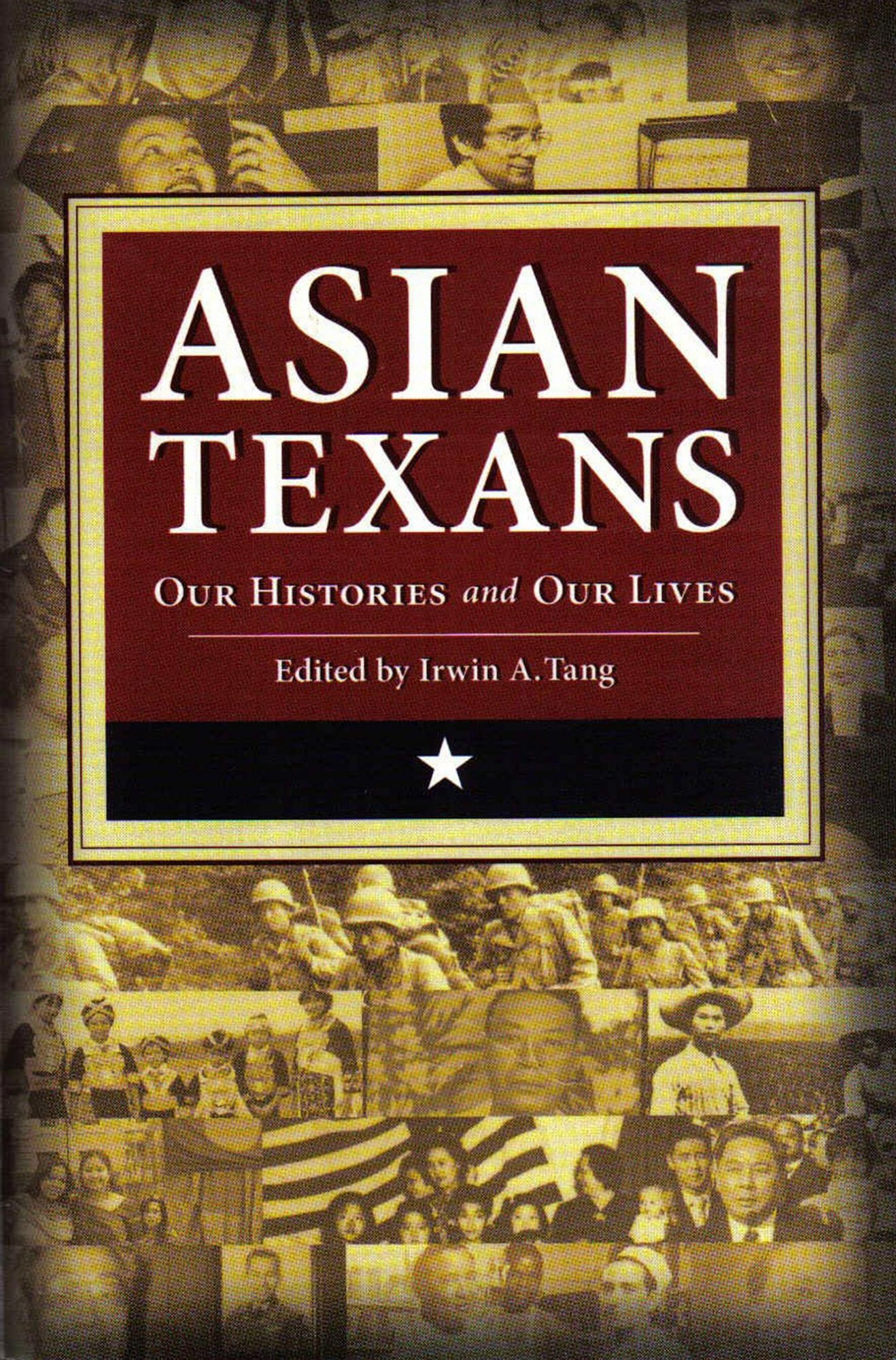 AAPI Books Asian Texans: Our Histories and Our Lives