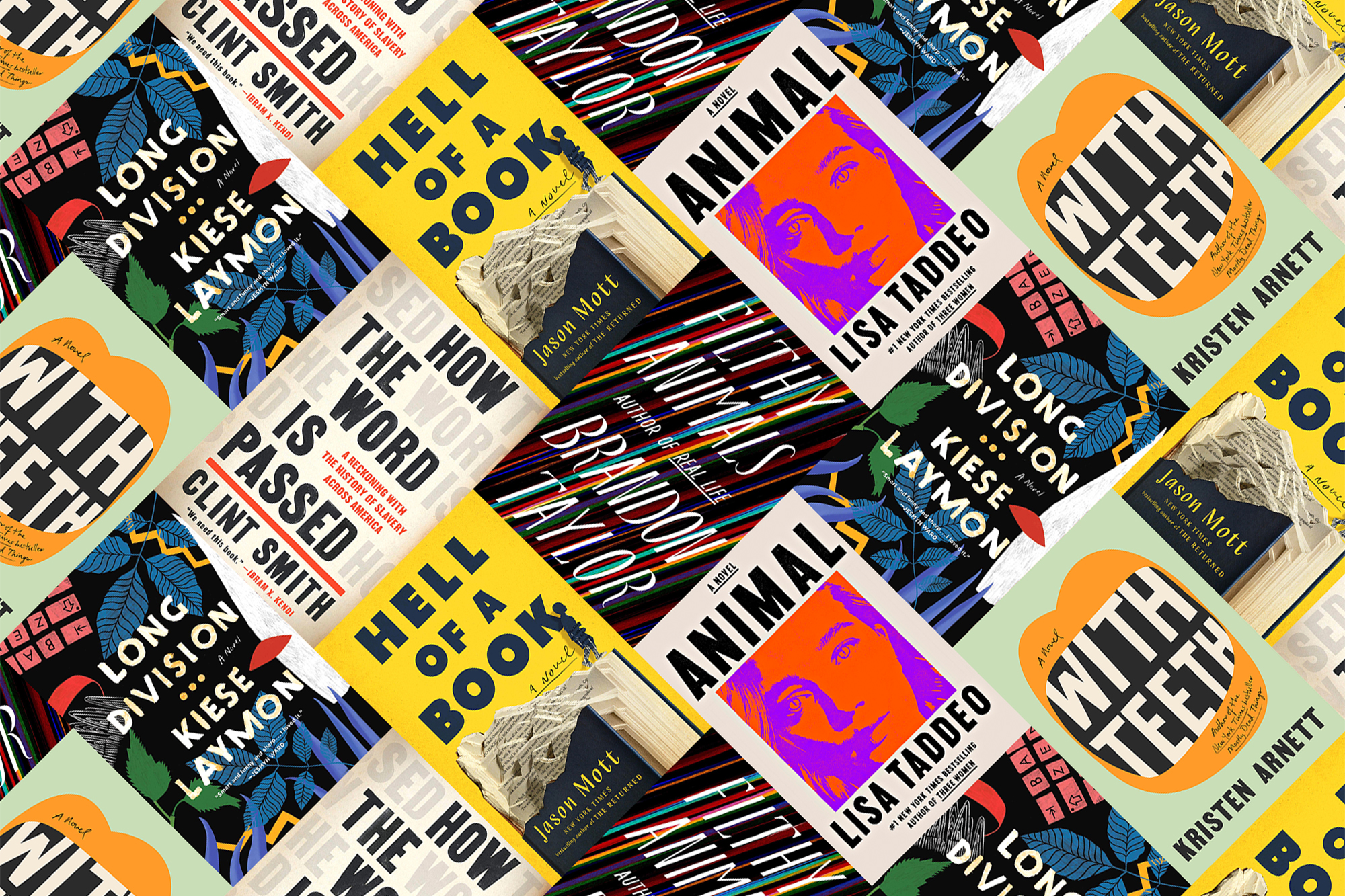 June Books to Read- with teeth by kristen arnett; how the word is passed by clint smith; long division by kiese laymon; animal by lisa taddeo; filthy animals by brandon taylor; hell of a book by jason mott