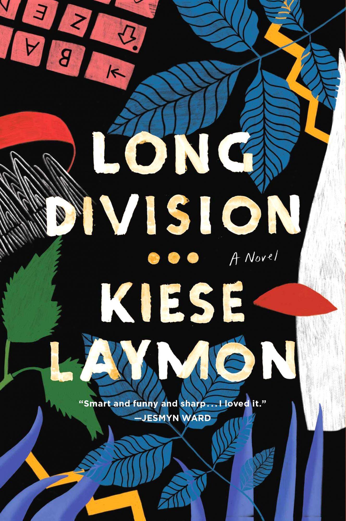 Long Division: by Kiese Laymon