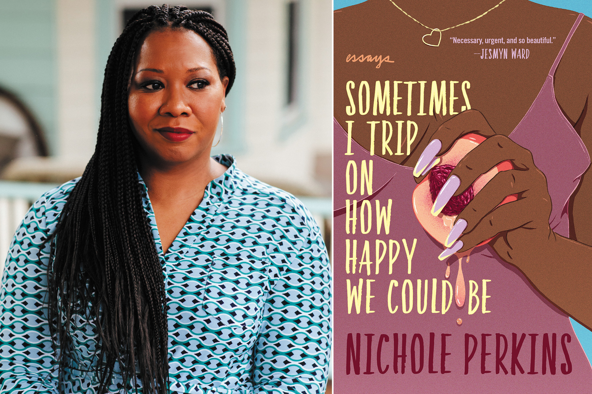 Nichole Perkins, Sometimes I Trip on How Happy We Could Be
