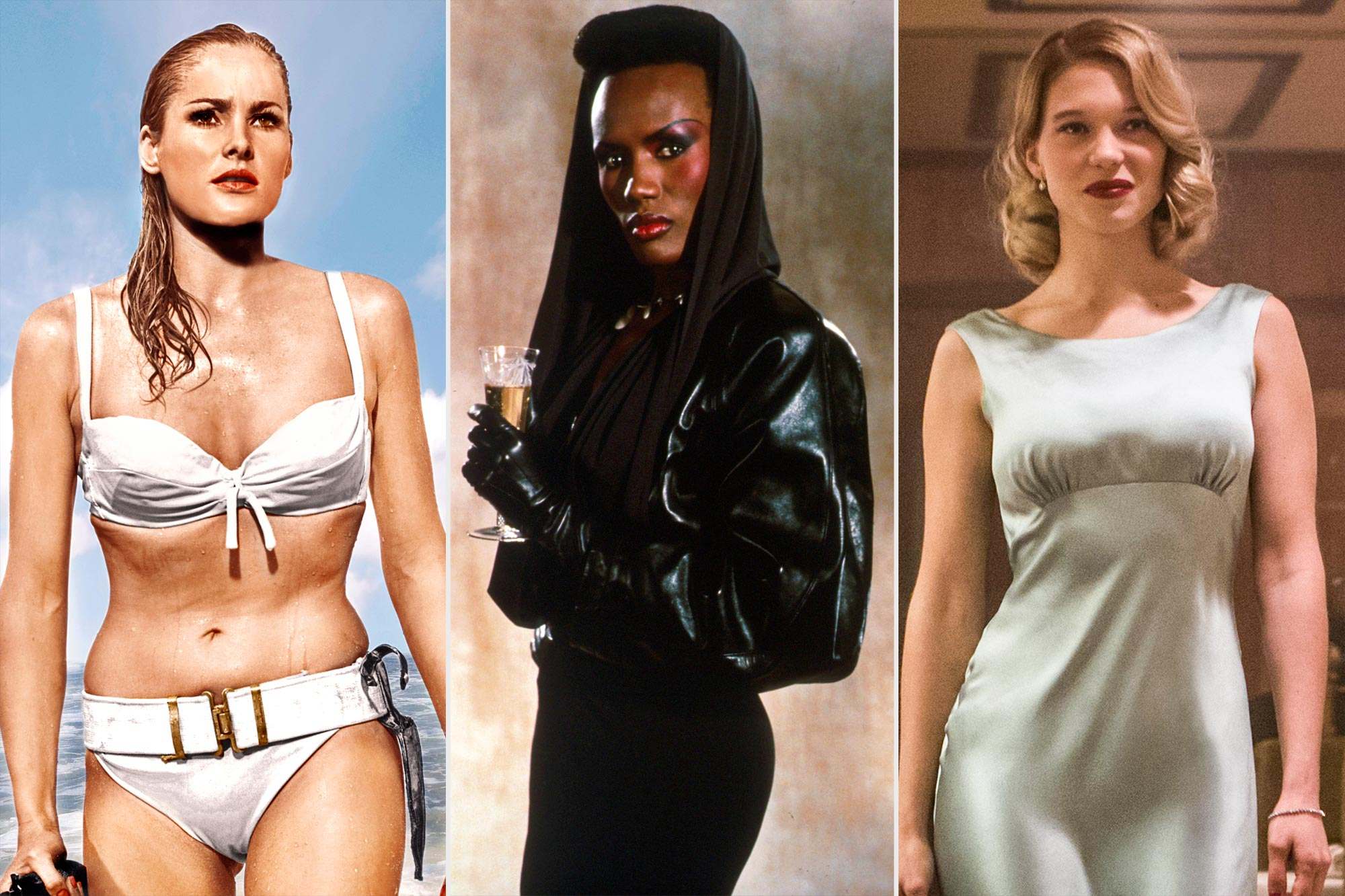Ursula Andress in Dr. No, Grace Jones in A View to a Kill , and Lea Seydoux in Spectre
