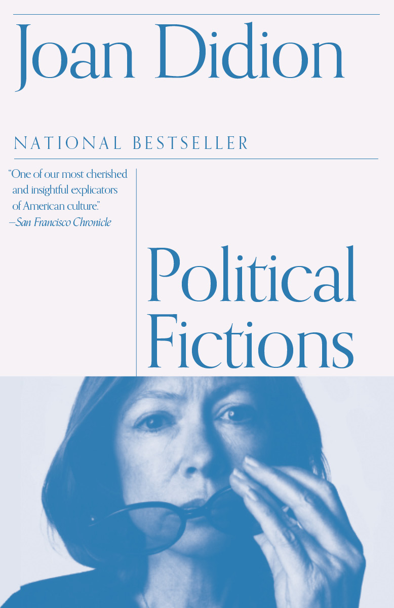 'Political Fictions,' by Joan Didion