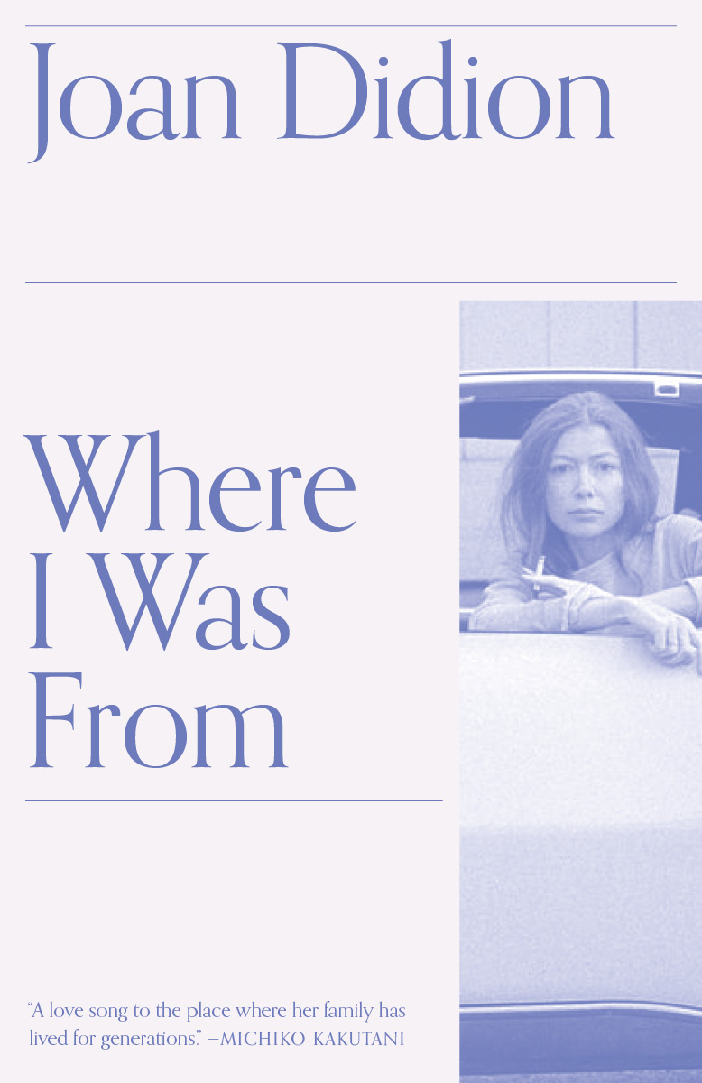 'Where I Was From,' by Joan Didion