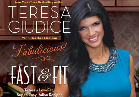 Fast & Fit, the third cookbook by Teresa Guidice of Bravo's Real Housewives of New Jersey