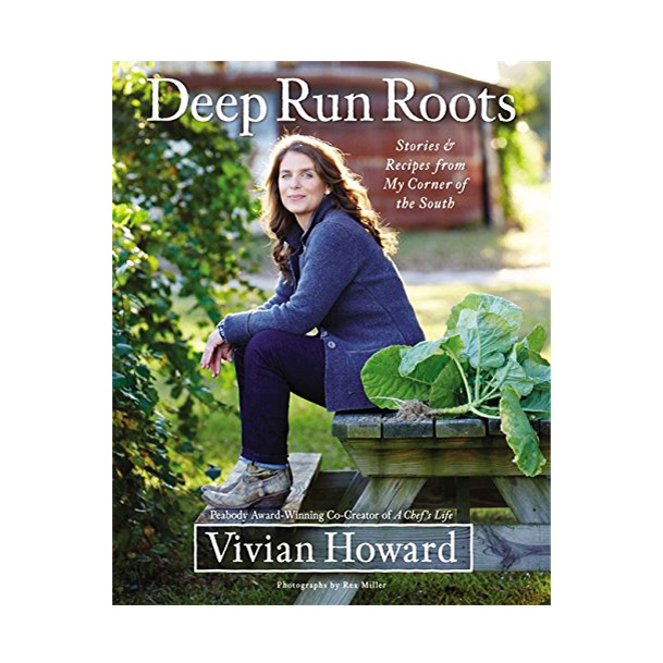 Deep Run Roots: Stories and Recipes from My Corner of the South
