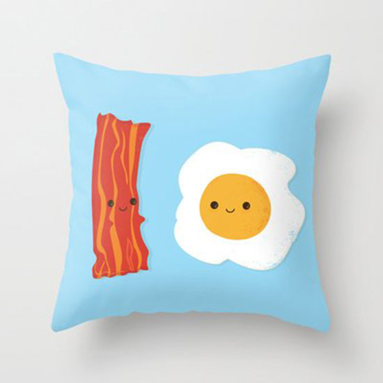 Would You Be The Bacon To My Eggs?