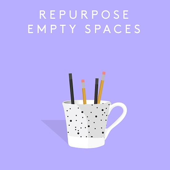 Repurpose Empty Spaces