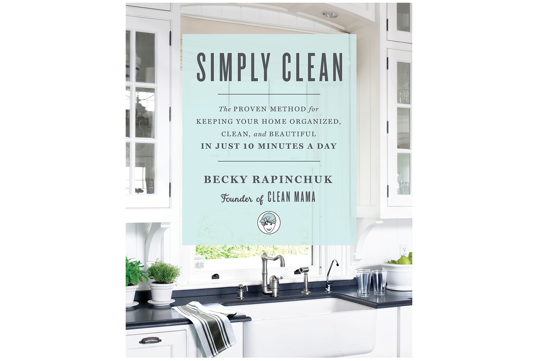 Simply Clean, by Becky Rapinchuk
