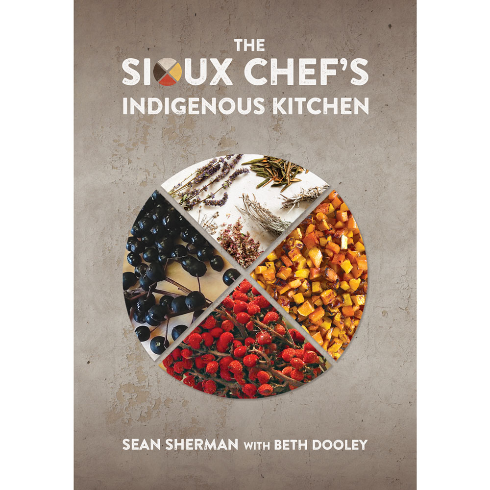 The Sioux Chef's Indigenous Kitchen