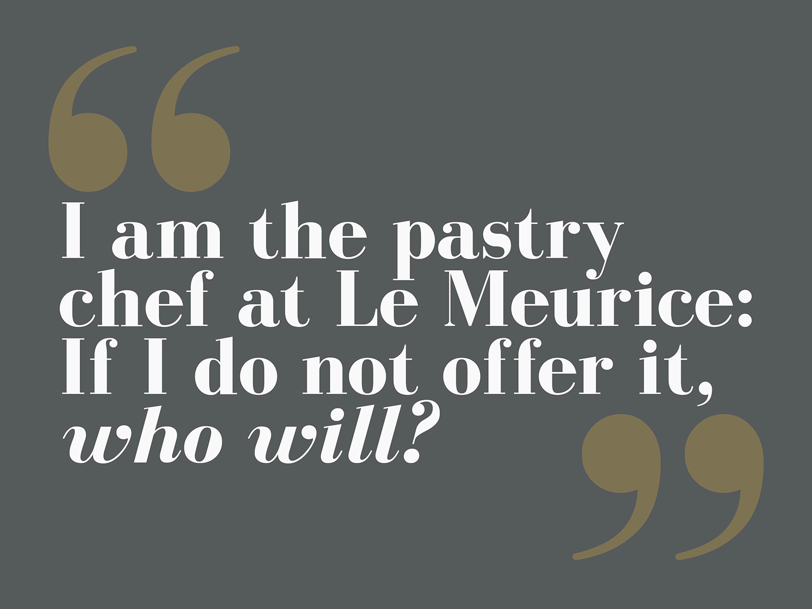 second pastry chef quote