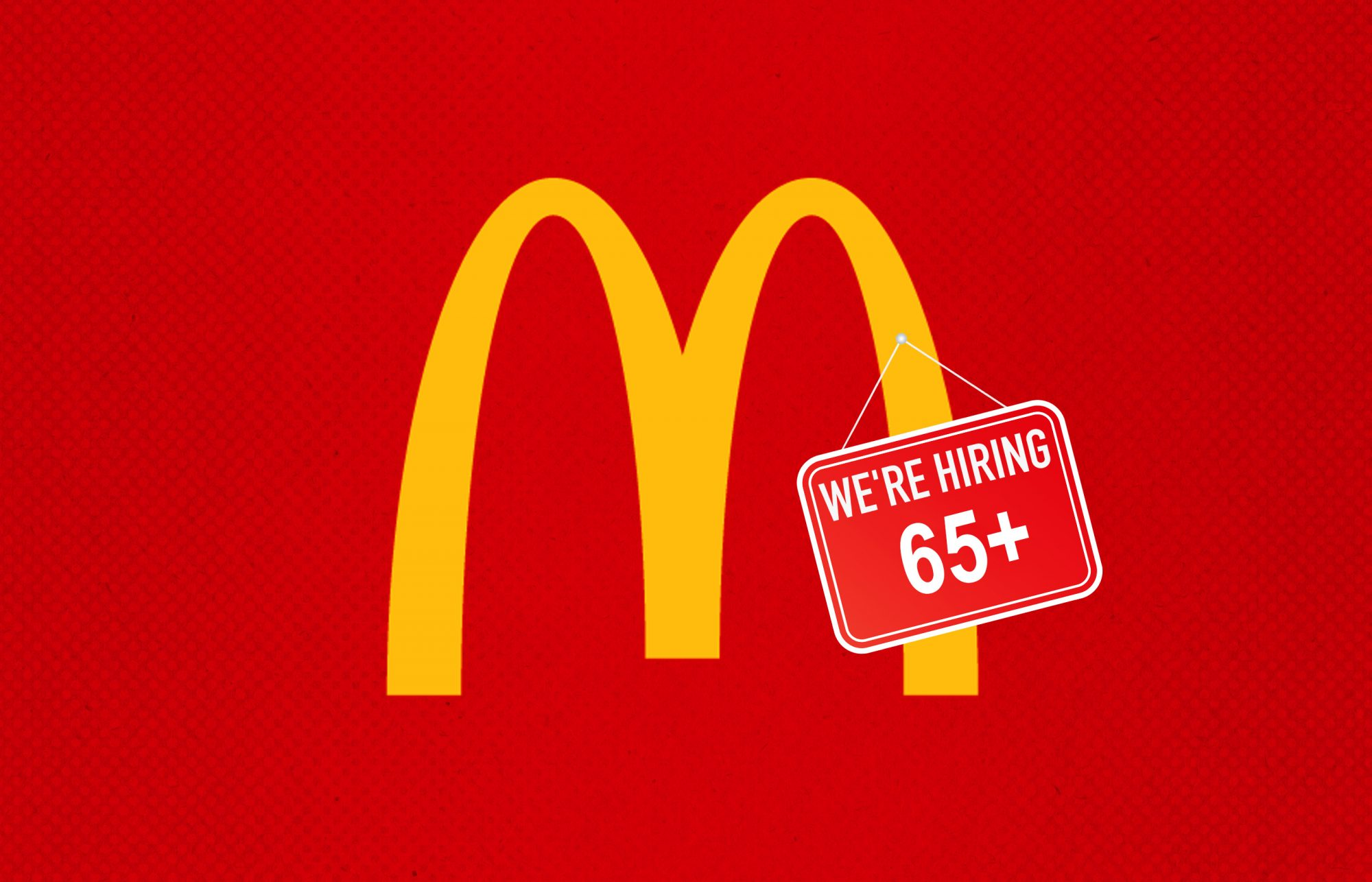 McDonald's Has 250,000 Jobs to Fill — and It Wants to Hire Older Americans
