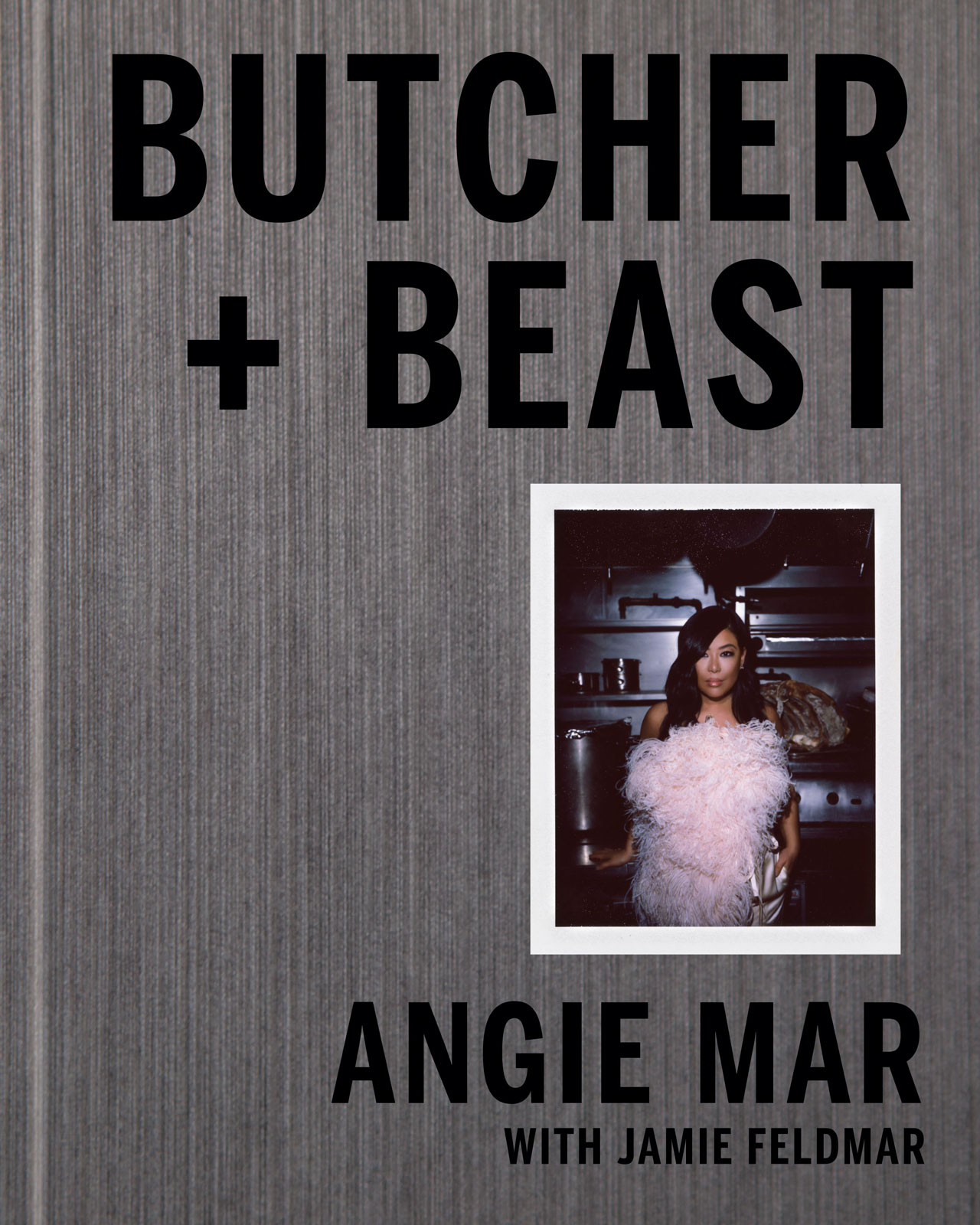 Angie Mar Cookbook Butcher and Beast