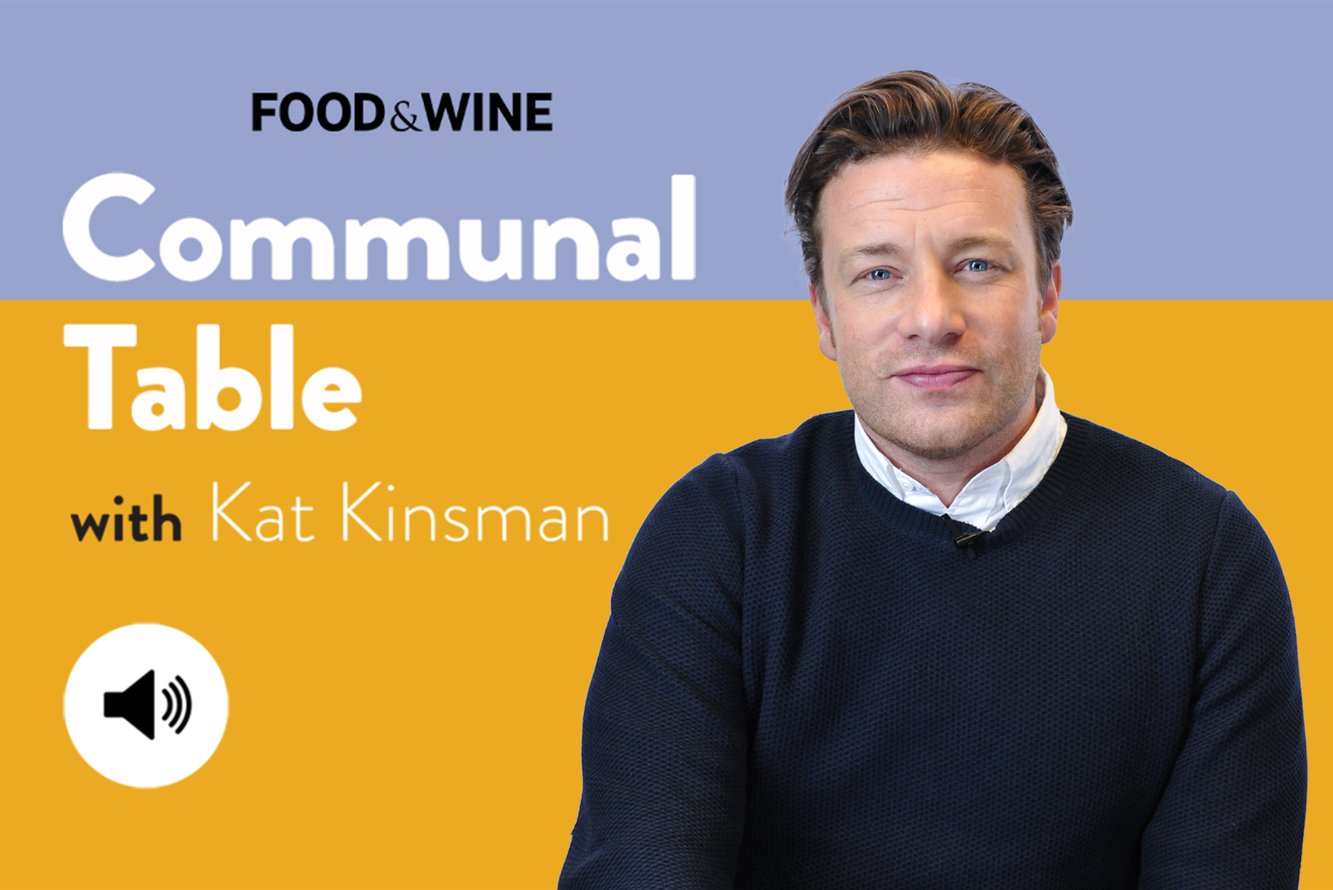 Communal Table with Kat Kinsman featuring Jamie Oliver