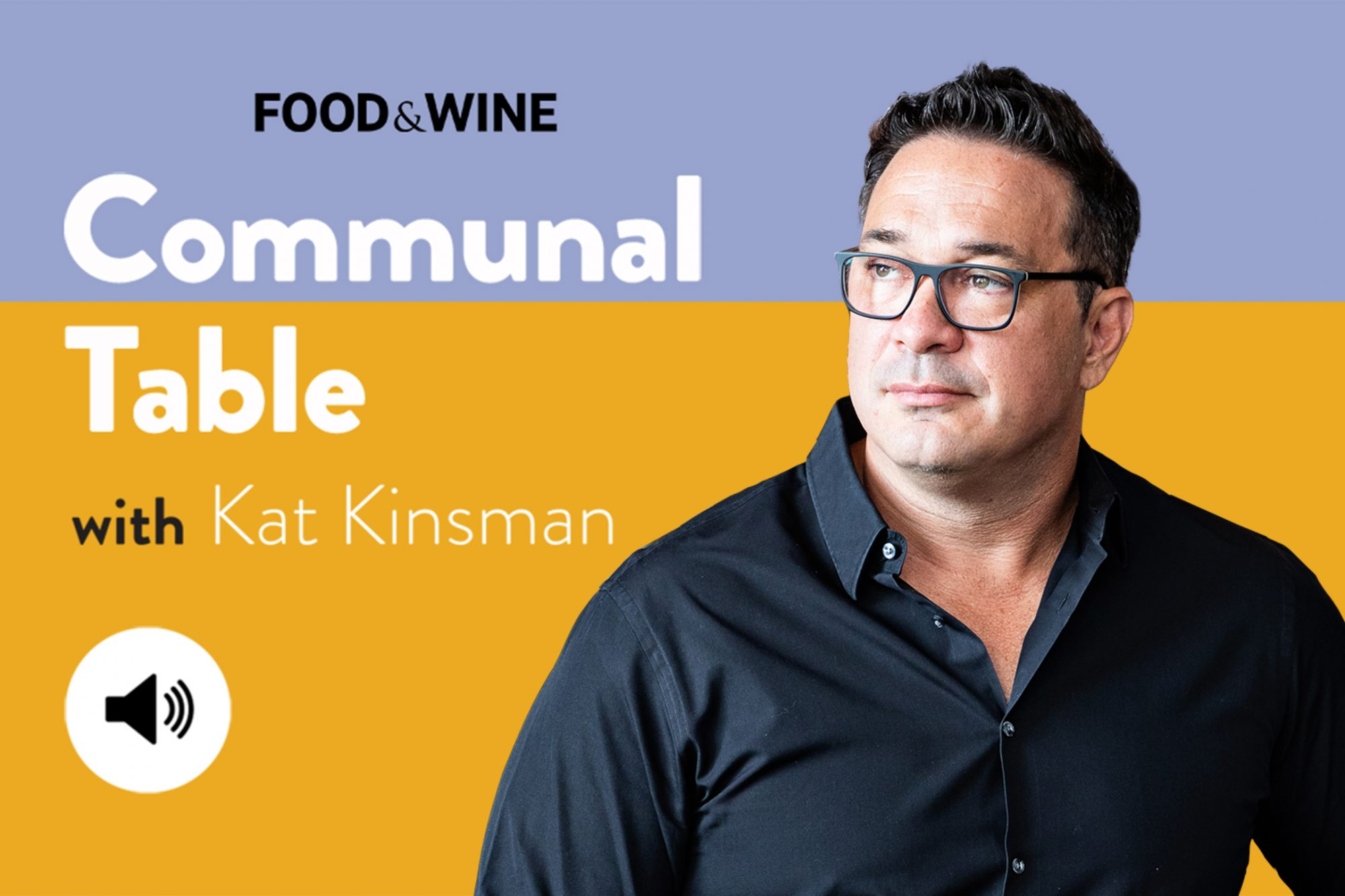 Communal Table with Kat Kinsman featuring Steve Palmer