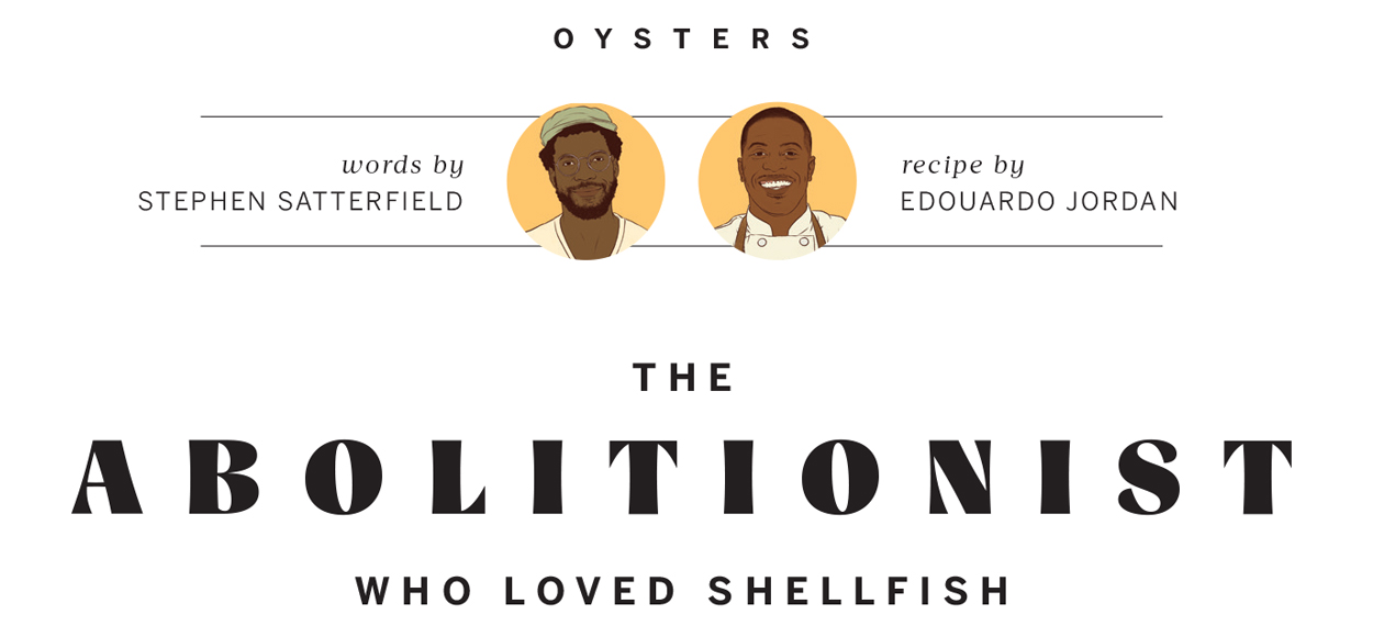 The Abolitionist Who Loved Shellfish | Stephen Satterfield and Edouardo Jordan