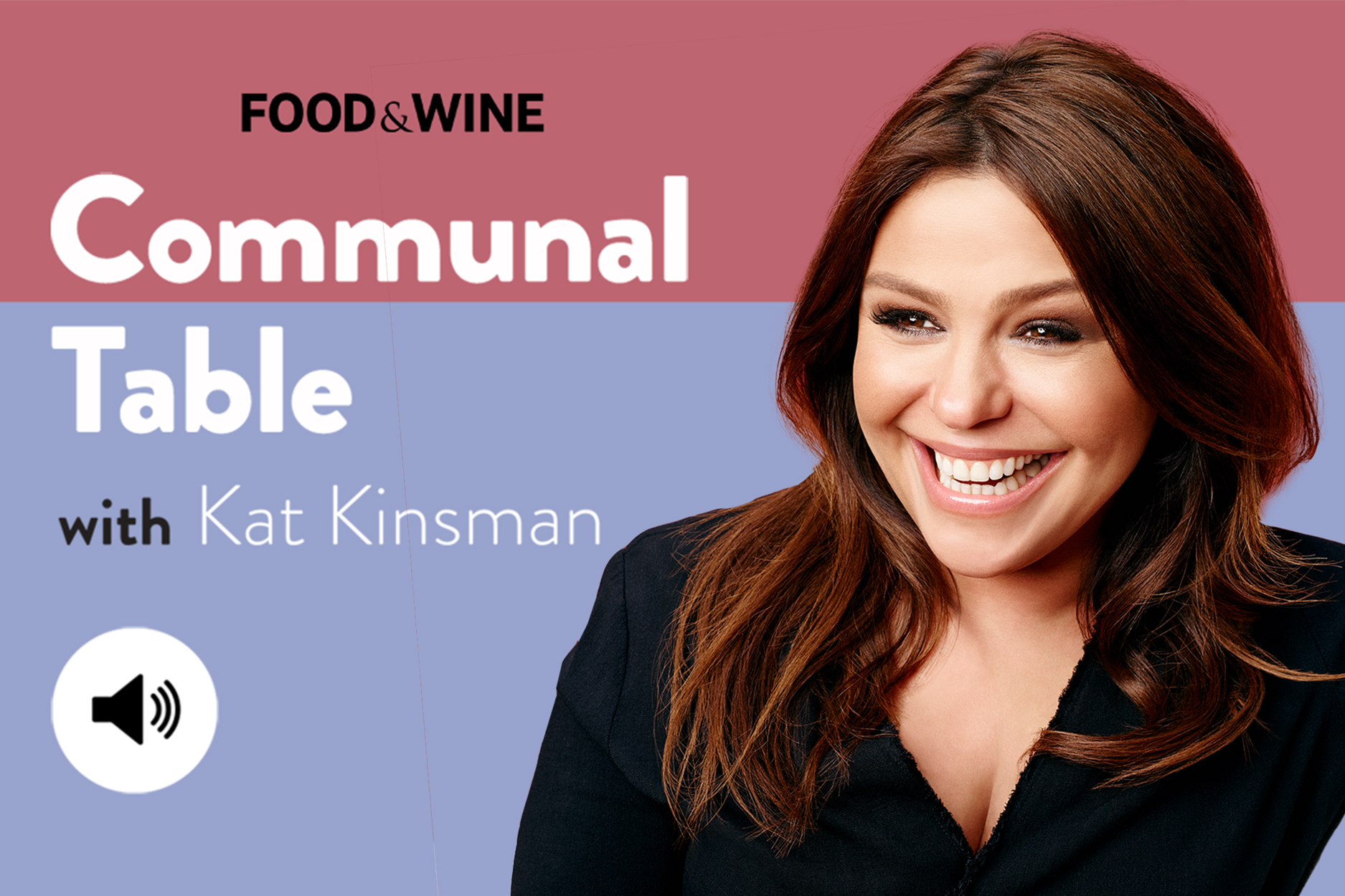 Communal Table with Kat Kinsman featuring Rachael Ray