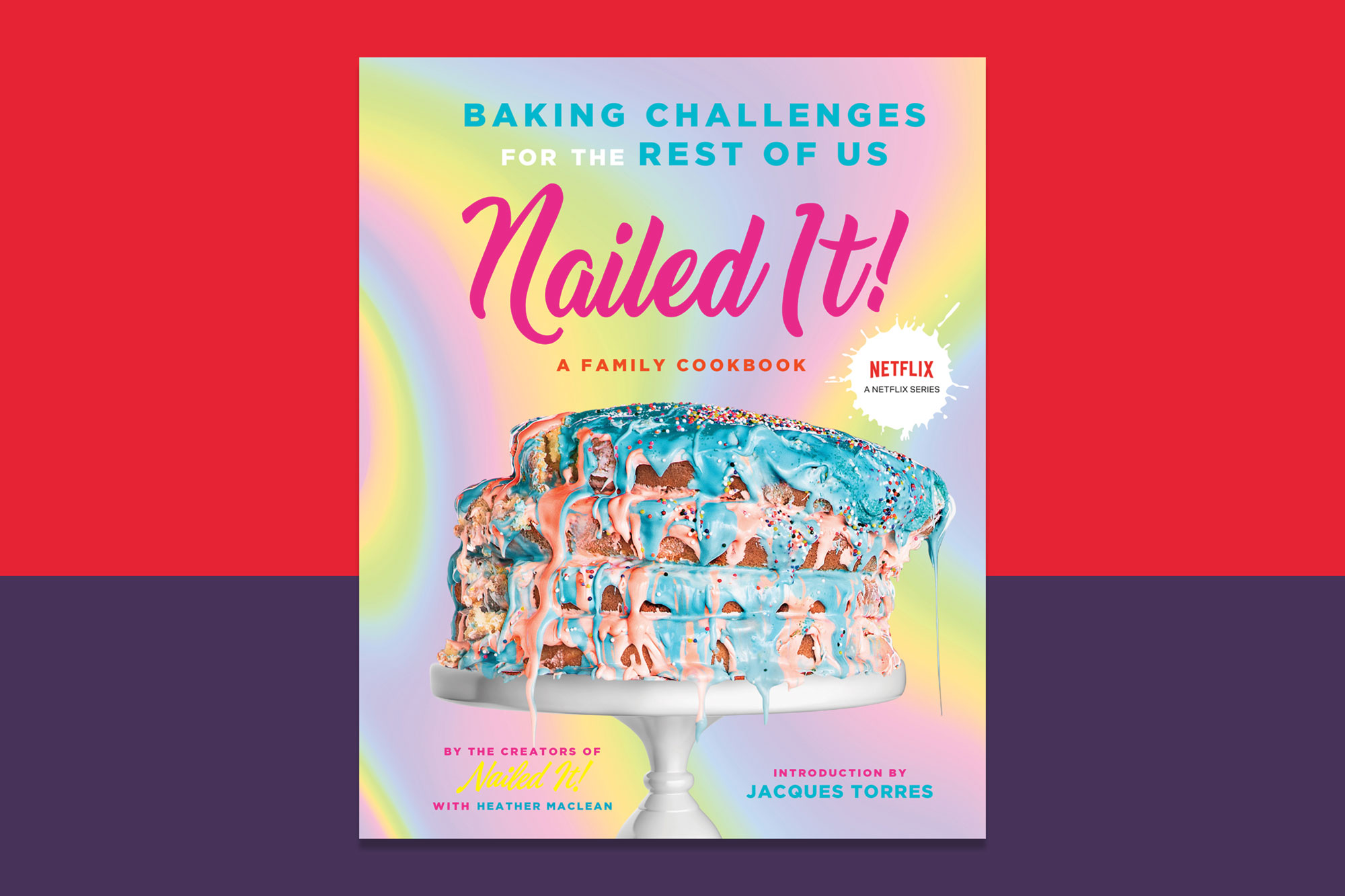 Nailed It! A Family Cookbook