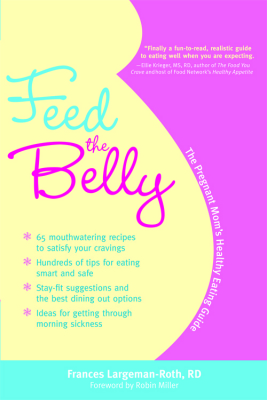 Feed the Belly: Recipes for a Healthy Pregnancy