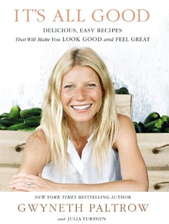 Gwyneth Paltrow's New Cookbook, <em>It's All Good</em>: A Defense