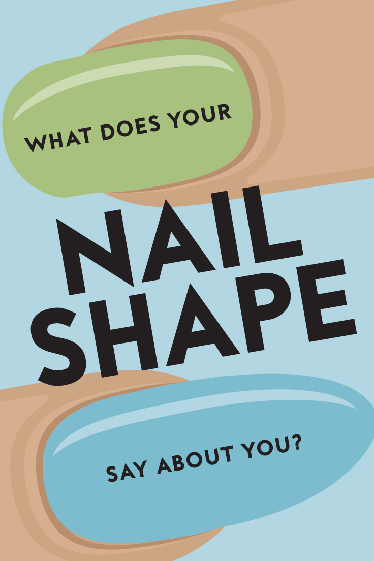 What Does Your Nail Shape Say About You
