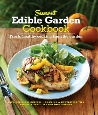 Sunset's new Edible Garden Cookbook