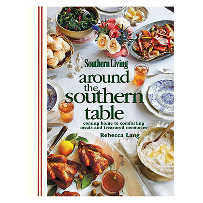 If you love classic Southern recipes like these, you'll love Rebecca Lang's book, Around the Southern Table, featuring 150 fresh, from scratch recipes that you'll want to serve at your table. Click here to order the book.