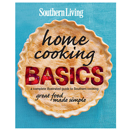 For more completely illustrated guides of great Southern food made simple, check out Southern Living's Home Cooking Basics. Click here to order.