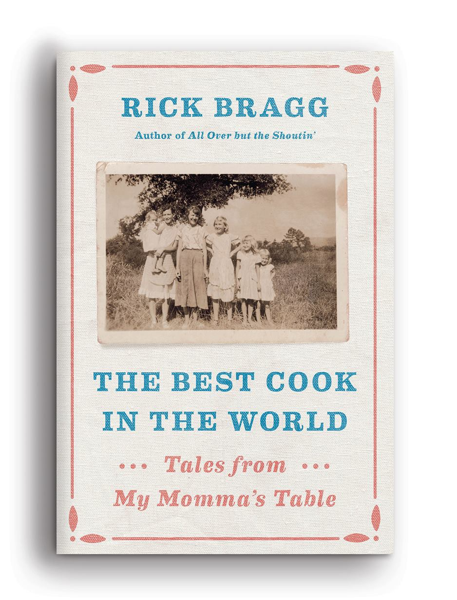 Rick Bragg's Latest Work is More Than a Cookbook