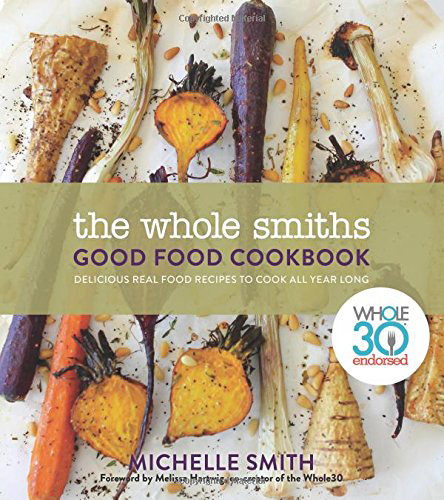 5 Whole30 Cookbooks You'll Use Beyond 30 Days