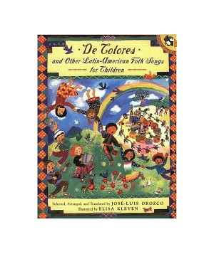 De Colores and Other Latin American Folksongs for Children, by Jose-Luis Orozco