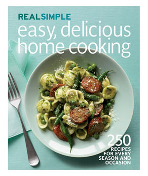Real Simple Easy, Delicious Home Cooking