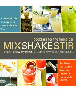 "Cocktail book ""Mix Shake Stir"" by Danny Meyer"