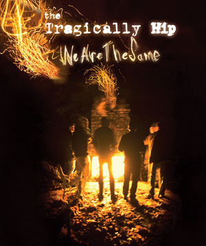 "The Tragically Hip ""We are the Same"" album"