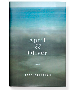 """April & Oliver"" by Tess Callahan"
