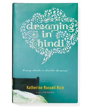 """Dreaming in Hindi"" by Katherine Russell Rich"
