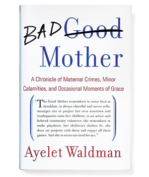 """Bad Mother"" by Ayelet Waldman"