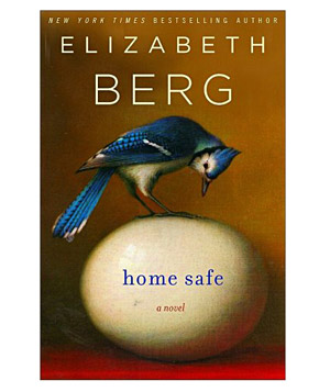"""Home Safe"" by Elizabeth Berg"
